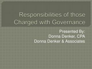 Responsibilities of those Charged with Governance