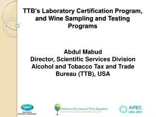 TTB s Laboratory Certification Program, and Wine Sampling and Testing Programs