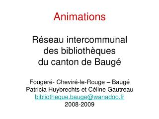 Animations  R seau intercommunal  des biblioth ques  du canton de Baug   Fouger - Chevir -le-Rouge   Baug  Patricia Huyb