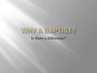 Why a Baptist