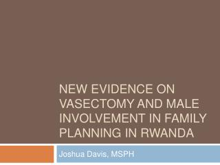 New Evidence on Vasectomy and Male Involvement in Family Planning in Rwanda