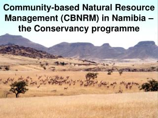 Community-based Natural Resource Management CBNRM in Namibia   the Conservancy programme