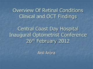 Overview Of Retinal Conditions Clinical and OCT Findings  Central Coast Day Hospital Inaugural Optometrist Conference 26