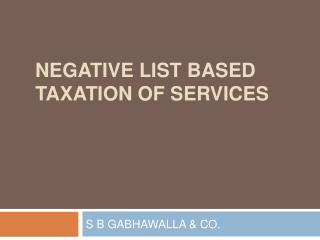 Negative List based Taxation of Services
