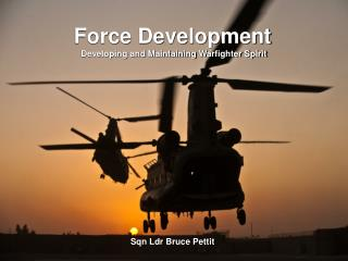 Force Development  Developing and Maintaining Warfighter Spirit     Sqn Ldr Bruce Pettit