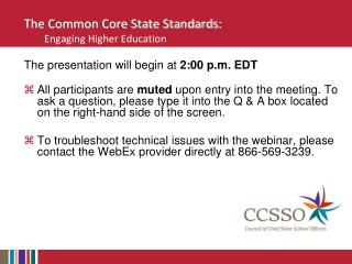 The Common Core State Standards:  Engaging Higher Education