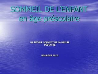 DR NICOLE SCHMIDT DE LA BR LIE P DIATRE     BOURGES 2012
