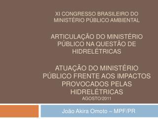 XI congresso brasileiro do minist rio p blico AMBIENTAL  ARTICULA  O DO MINIST RIO P BLICO NA QUEST O DE HIDREL TRICAS