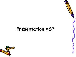 Pr sentation VSP