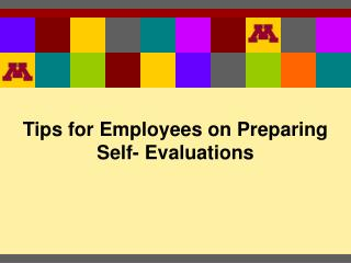 Tips for Employees on Preparing Self- Evaluations