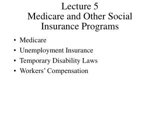Lecture 5 Medicare and Other Social Insurance Programs