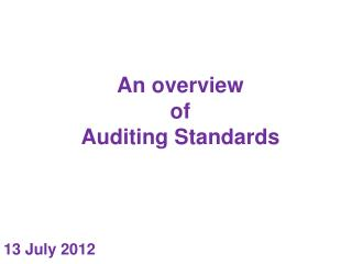 An overview  of  Auditing Standards