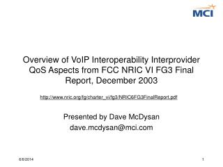 Overview of VoIP Interoperability Interprovider QoS Aspects from FCC NRIC VI FG3 Final Report, December 2003