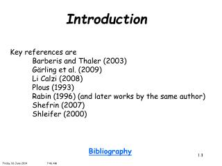 Key references are  Barberis and Thaler 2003   Rabin 1996   and later works by the same author   Li Calzi 2008    Plous