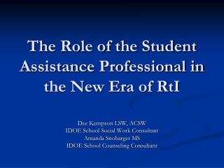 The Role of the Student Assistance Professional in the New Era of RtI