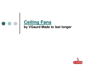 Ceiling Fans by VGaurd Made to Last Longer