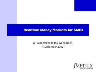 Realtime Money Markets for SMEs