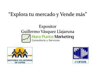 Explora tu mercado y Vende m s   Expositor Guillermo V squez Llajaruna