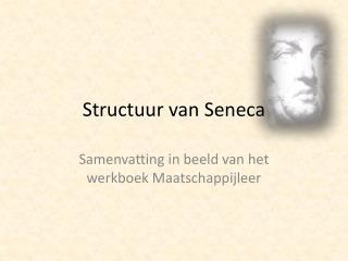 Structuur van Seneca