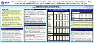 Extreme Variations in Susceptibility S of P. aeruginosa PSA Among Hospitals in North America NA, Latin America LA, Europ