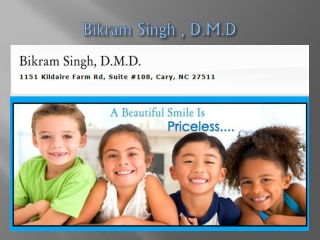 Cary Dentist: Dr. Bikram Singh