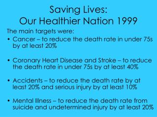 Saving Lives:  Our Healthier Nation 1999