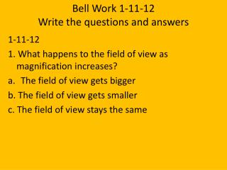 Bell Work 1-11-12 Write the questions and answers