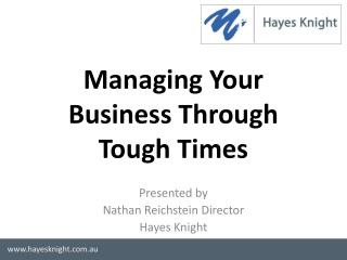 Managing Your  Business Through  Tough Times