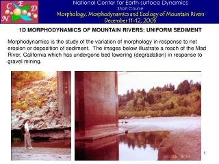 1D MORPHODYNAMICS OF MOUNTAIN RIVERS: UNIFORM SEDIMENT