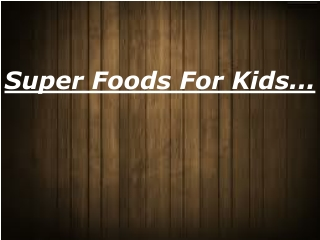 Kids Super Foods