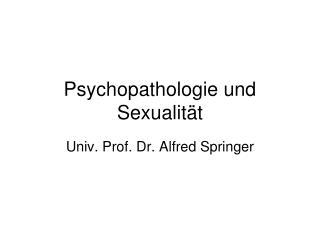 Psychopathologie und Sexualit t