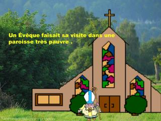 Un  v que faisait sa visite dans une paroisse tr s pauvre .