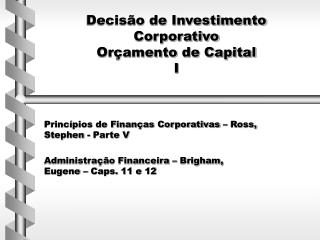 Decis o de Investimento Corporativo Or amento de Capital I