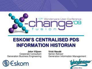 ESKOM S CENTRALISED PDS INFORMATION HISTORIAN