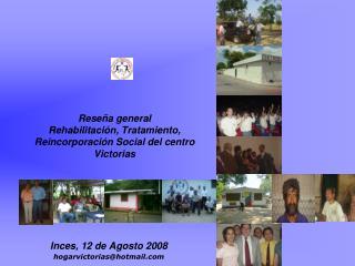 Rese a general Rehabilitaci n, Tratamiento,  Reincorporaci n Social del centro  Victorias
