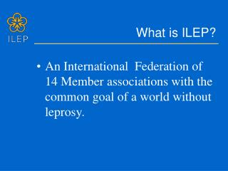 What is ILEP
