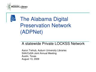 The Alabama Digital   Preservation Network     ADPNet