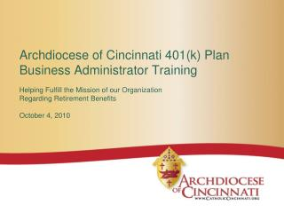 Archdiocese of Cincinnati 401k Plan Business Administrator Training