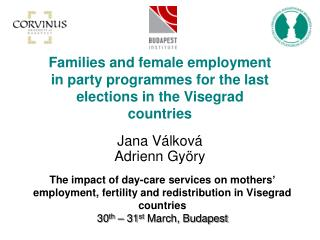 The impact of day-care services on mothers  employment, fertility and redistribution in Visegrad countries 30th   31st M