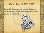Quiz: August 27th, 2012