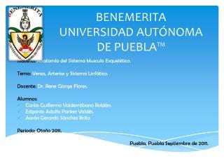 BENEMERITA             UNIVERSIDAD AUT NOMA DE PUEBLA