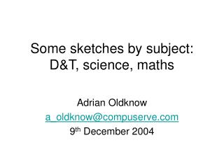 Some sketches by subject: DT, science, maths