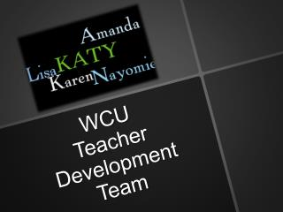WCU Teacher Development Team