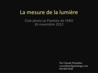 La mesure de la lumi re