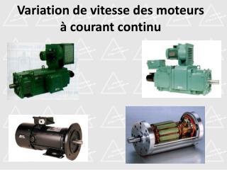 Variation de vitesse des moteurs   courant continu