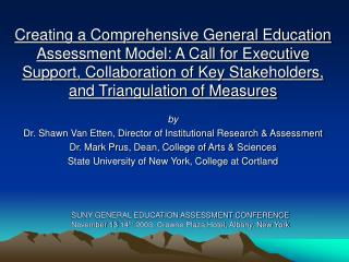 SUNY GENERAL EDUCATION ASSESSMENT CONFERENCE November 13-14th 2003, Crowne Plaza Hotel, Albany, New York