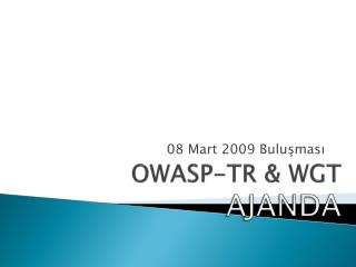 OWASP-TR  WGT AJANDA