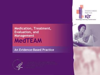 Medication, Treatment, Evaluation, and Management MedTEAM