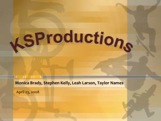 Monica Brady, Stephen Kelly, Leah Larson, Taylor Names