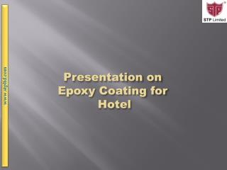 Presentation on Epoxy Coating for  Hotel